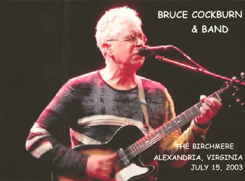 Bruce Cockburn 15 July 2003 Birchmere - Alexandria, VA w/band